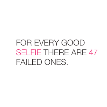 For Every Good Selfie..